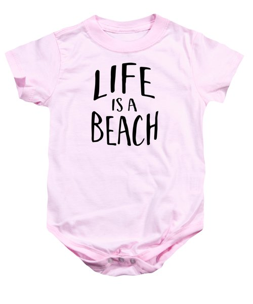 Life Is A Beach Words Black Ink Tee Baby Onesie by Edward Fielding