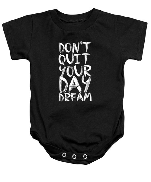 Don't Quite Your Day Dream Inspirational Quotes Poster Baby Onesie by Lab No 4