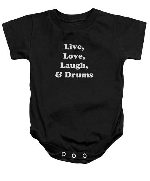 Live Love Laugh And Drums 5603.02 Baby Onesie by M K  Miller