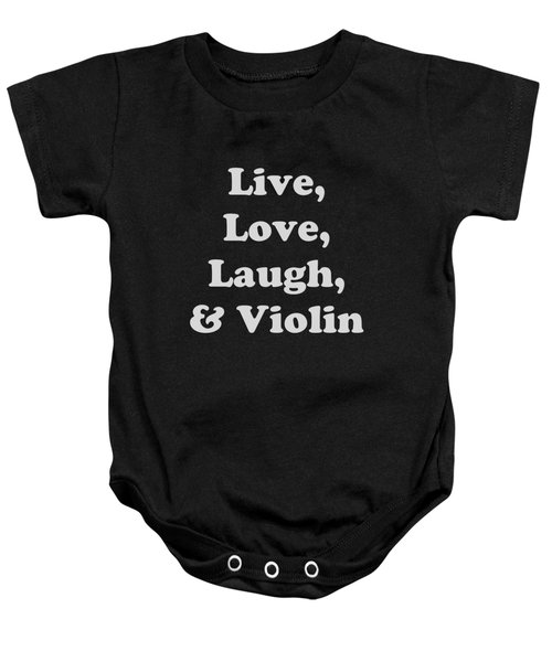 Live Love Laugh And Violin 5612.02 Baby Onesie by M K  Miller