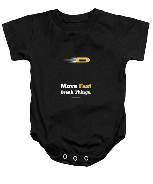 Move Fast Break Thing Life Motivational Typography Quotes Poster Baby Onesie by Lab No 4 - The Quotography Department