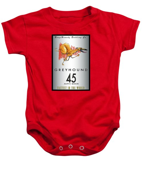 Greyhound 45 Mph Beer Baby Onesie by John LaFree