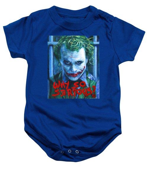Joker - Why So Serioius? Baby Onesie by Bill Pruitt