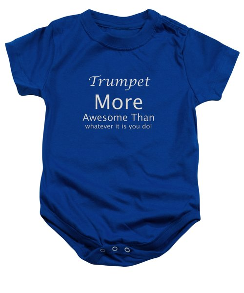 Trumpets More Awesome Than You 5555.02 Baby Onesie by M K  Miller