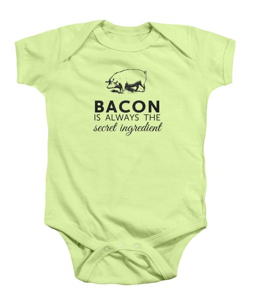 Bacon Is Always The Secret Ingredient Baby Onesie by Nancy Ingersoll