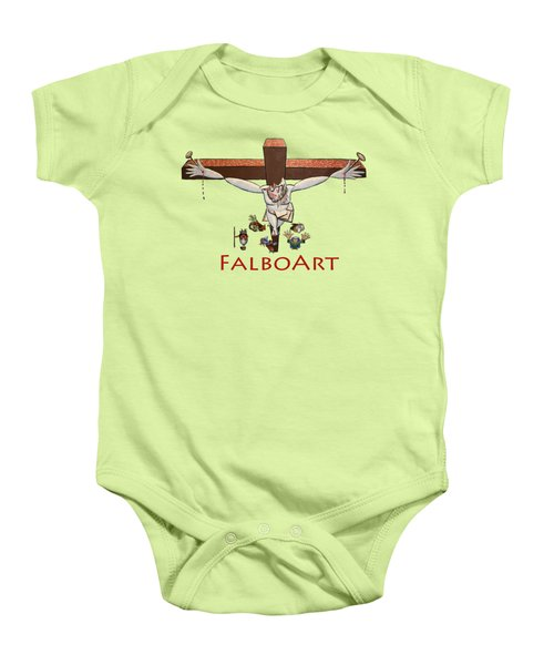 I Sacrificed My Life For You Baby Onesie by Anthony Falbo