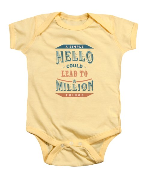 A Simple Hello Could Lead To A Million Things Quotes Poster Baby Onesie by Lab No 4