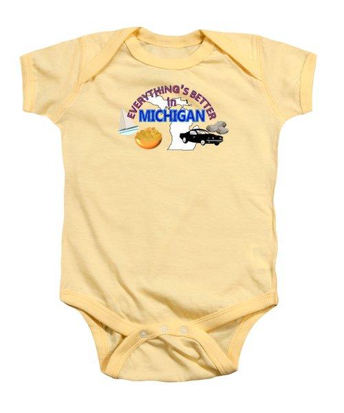 Everything's Better In Michigan Baby Onesie by Pharris Art