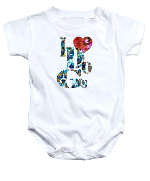 I Love Dogs By Sharon Cummings Baby Onesie by Sharon Cummings