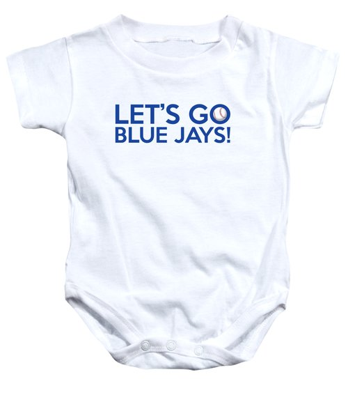Let's Go Blue Jays Baby Onesie by Florian Rodarte