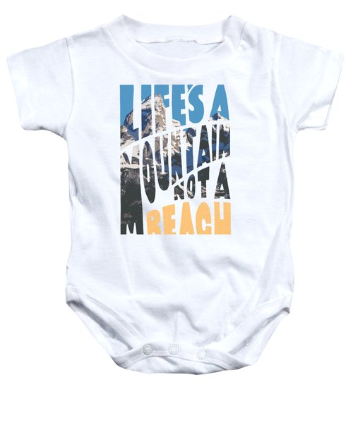 Life's A Mountain Not A Beach Baby Onesie by Aaron Spong