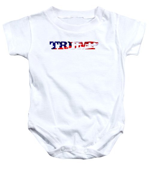Trump - Fort Mchenry Flag Overlay Baby Onesie by William Bartholomew