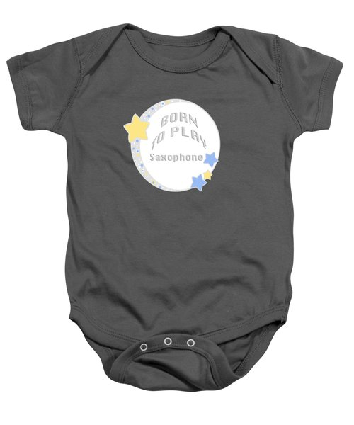 Saxophone Born To Play Saxophone 5667.02 Baby Onesie by M K  Miller