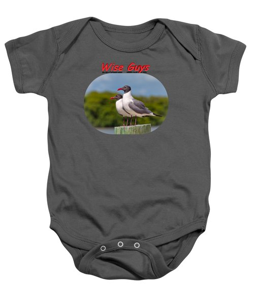 Wise Guys Baby Onesie by John M Bailey