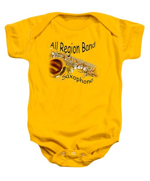 All Region Band Saxophone Baby Onesie by M K  Miller