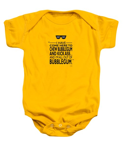 Chew Bubblegum And Kick Ass Baby Onesie by Mark Rogan