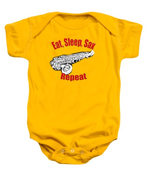 Eat Sleep Sax Repeat Baby Onesie by M K  Miller