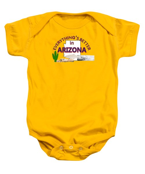Everything's Better In Arizona Baby Onesie by Pharris Art