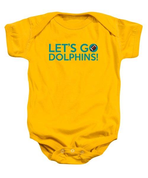 Let's Go Dolphins Baby Onesie by Florian Rodarte