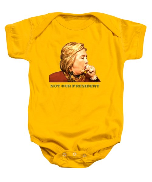 Not Our President Baby Onesie by Funk