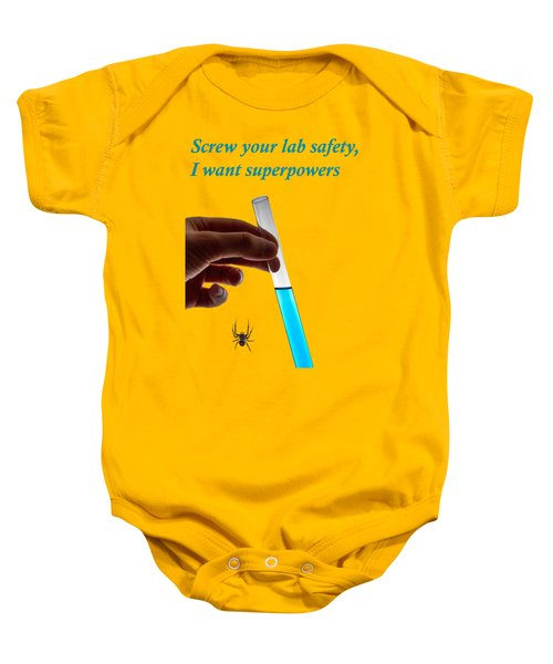 Screw Your Lab Safety, I Want Superpowers  Baby Onesie by Ilan Rosen
