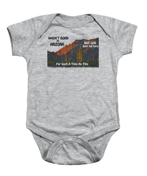 I Wasn't Born In Arizona Baby Onesie by Beverly Guilliams