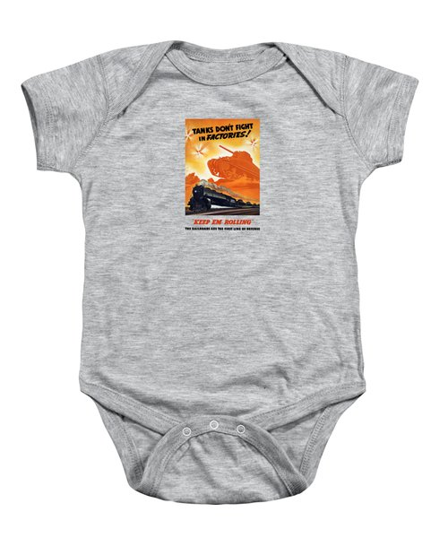 Tanks Don't Fight In Factories Baby Onesie by War Is Hell Store