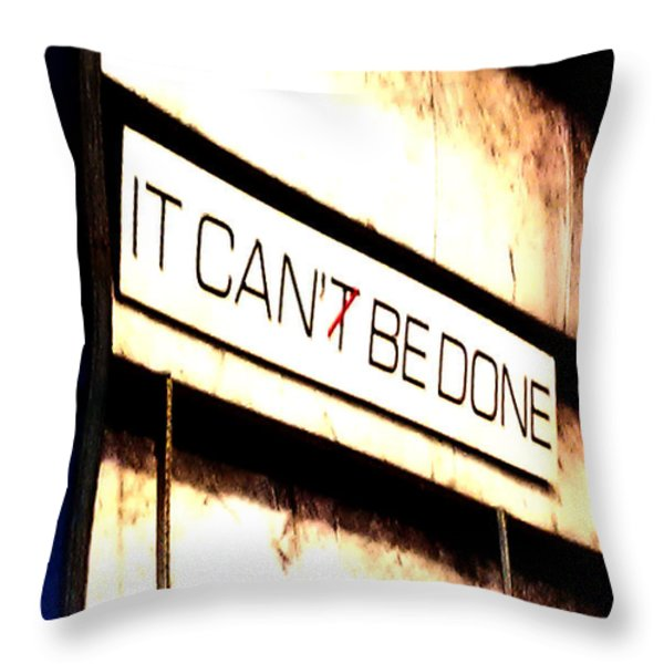 It Can Be Done Throw Pillow by Mark Moore