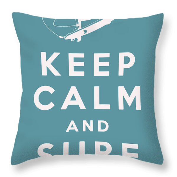 Keep Calm and Surf On Throw Pillow by Nomad Art And  Design