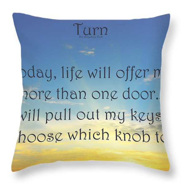 Turn Throw Pillow by Angelina Vick