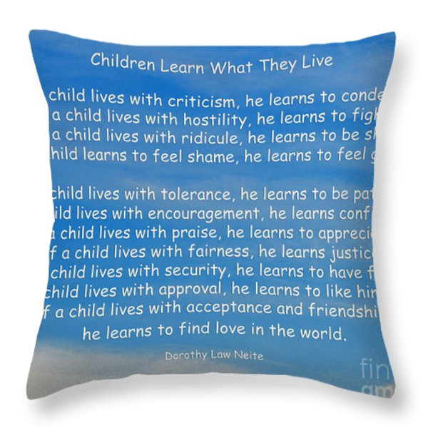 33- Children Learn What They Live Throw Pillow by Joseph Keane