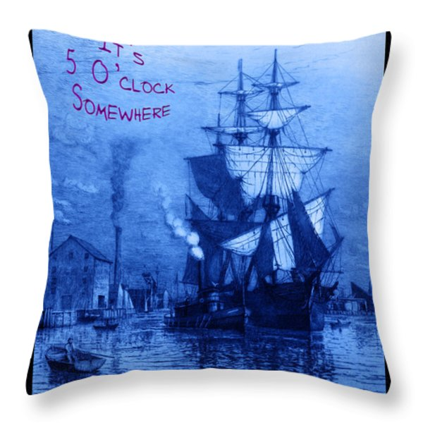 It's 5 O'clock Somewhere Throw Pillow by John Stephens
