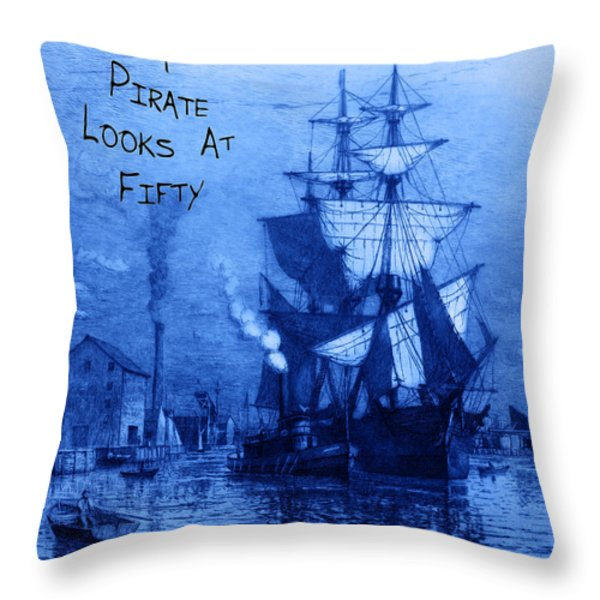A Pirate Looks At Fifty Throw Pillow by John Stephens