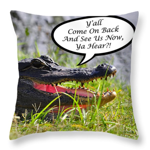 Alligator Yall Come Back Card Throw Pillow by Al Powell Photography USA