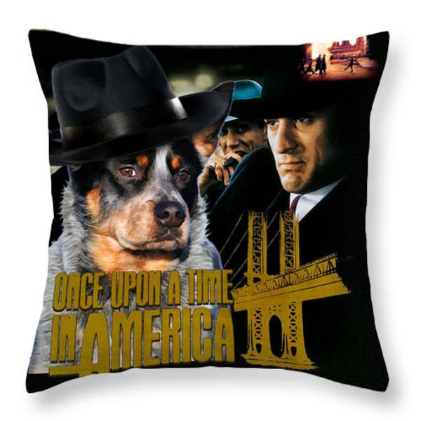 Australian Cattle Dog Art Canvas Print - Once Upon a Time in America Movie Poster Throw Pillow by Sandra Sij