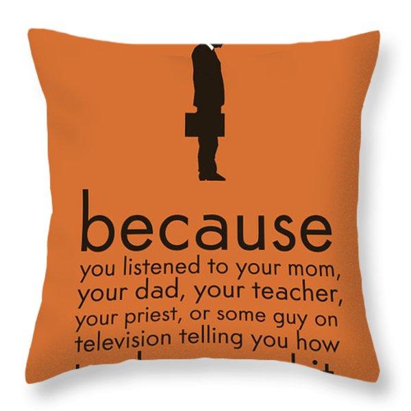Boring miserable life Throw Pillow by Budi Kwan