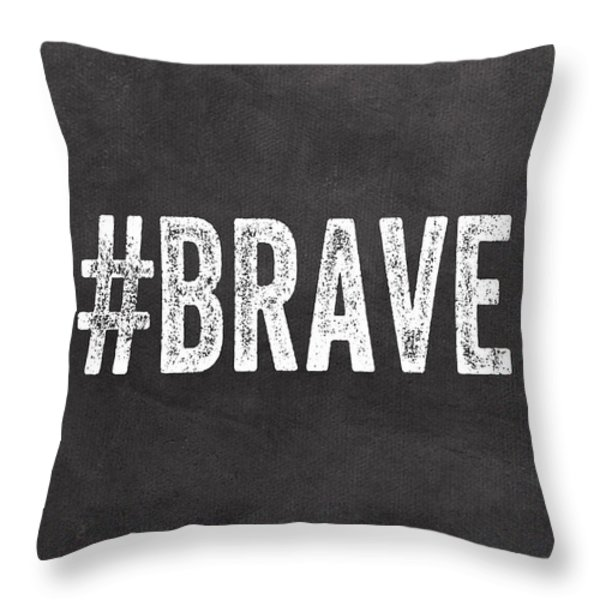 Brave Card- Greeting Card Throw Pillow by Linda Woods