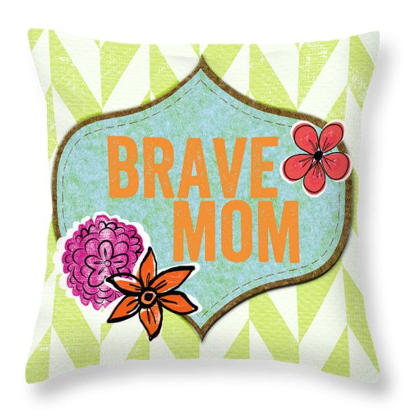 Brave Mom With Flowers Throw Pillow by Linda Woods