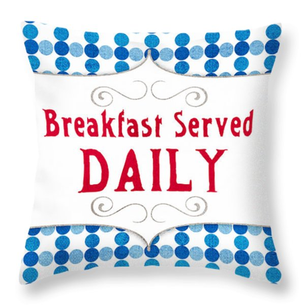 Breakfast Served Daily Throw Pillow by Linda Woods