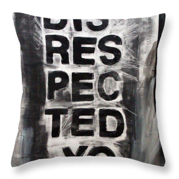 Disrespected Yo Throw Pillow by Linda Woods