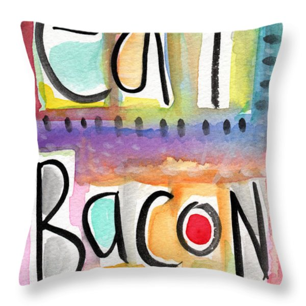 Eat Bacon Throw Pillow by Linda Woods