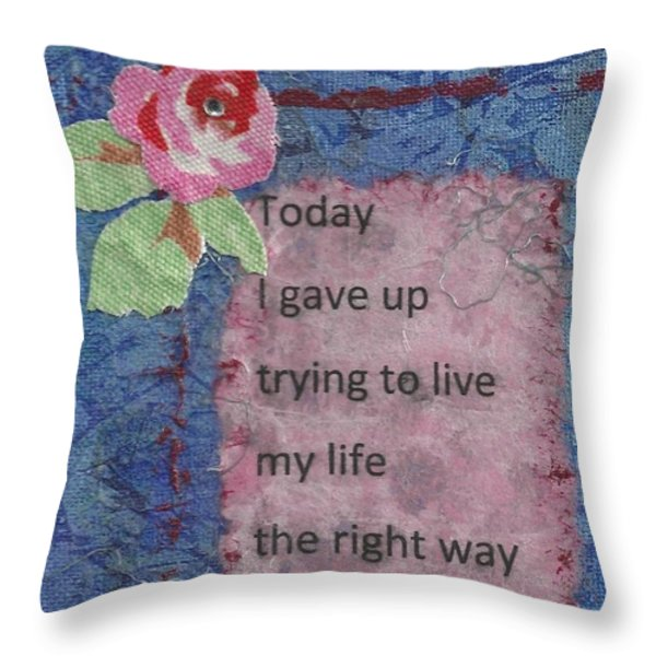 Gave Up Living Right Way - 2 Throw Pillow by Gillian Pearce