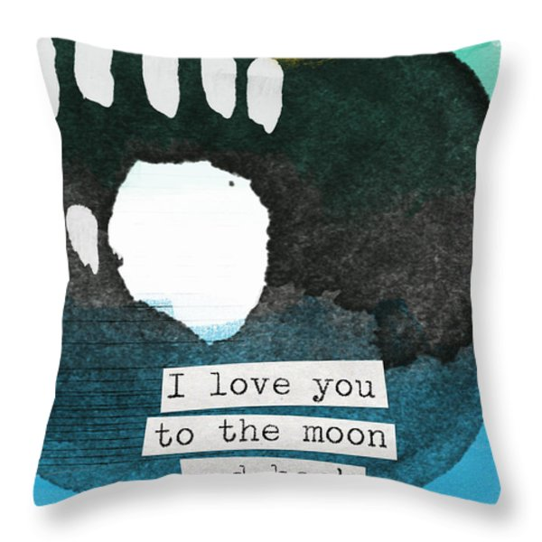 I Love You To The Moon And Back- abstract art Throw Pillow by Linda Woods