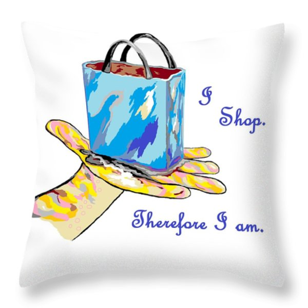 I Shop Therefore I Am Throw Pillow by Eloise Schneider