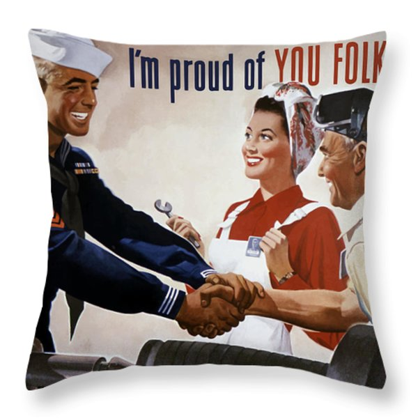I'm Proud Of You Folks Too Throw Pillow by War Is Hell Store
