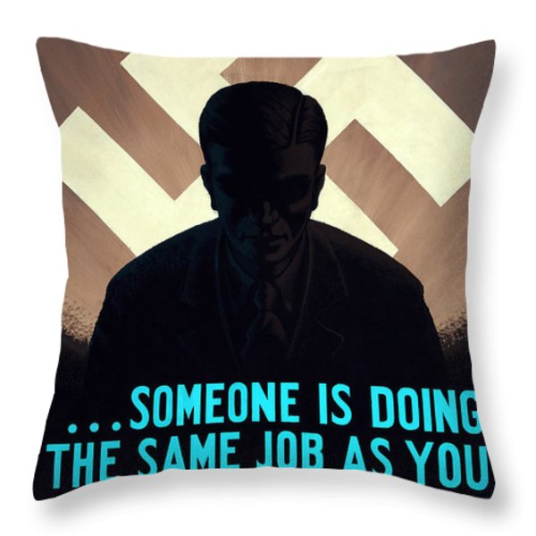 In Germany Someone Is Doing The Same Job As You Throw Pillow by War Is Hell Store