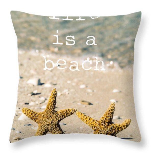 Life Is A Beach Throw Pillow by Edward Fielding