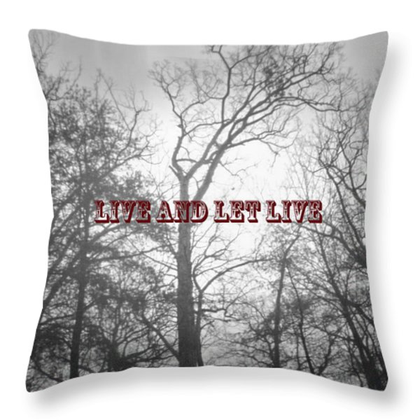 Live And Let Live Throw Pillow by Gerlinde Keating - Keating Associates Inc