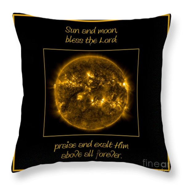 NASA The Suns Corona Sun and moon bless the Lord Praise And Exalt Him Above All Forever Throw Pillow by Rose Santuci-Sofranko