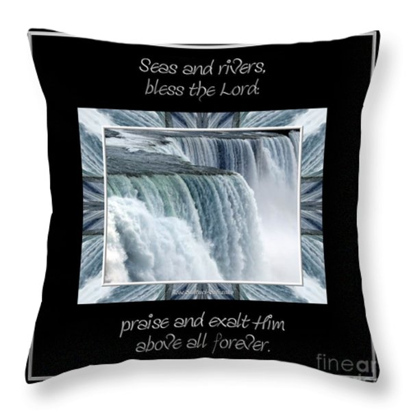 Niagara Falls Seas and rivers bless the Lord praise and exalt Him above all forever Throw Pillow by Rose Santuci-Sofranko